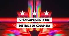 Open Captions in the District of Columbia